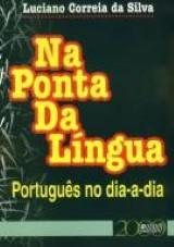 Capa do livro: Na Ponta da Língua, Luciano Correia da Silva