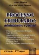 Capa do livro: Processo Tribut�rio Administrativo e Judicial, 1� Edi��o, 2� Tiragem, Coordenadores: James Marins e Gl�ucia Vieira Marins