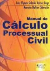 Capa do livro: Manual de Cálculo Processual Civil, Luiz Elyneu Galeski Xavier Rego e Marcelo Dalton Dalmolin