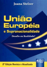 Capa do livro: União Européia e Supranacionalidade - Desafio ou Realidade?, Joana Stelzer