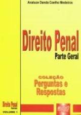 Capa do livro: Direito Penal - Parte Geral - Coleção Perguntas e Respostas Volume I, Analuce Danda Coelho Medeiros