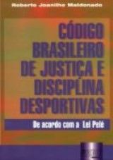 Capa do livro: Código Brasileiro de Justiça e Disciplina Desportivas, Roberto Joanilho Maldonato