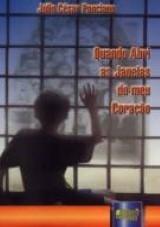 Capa do livro: Quando Abri as Janelas do Meu Coração, Júlio César Ponciano