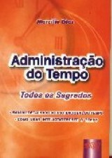 Capa do livro: Administração do Tempo - Todos os Segredos, Marcílio Dias