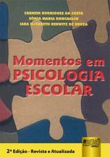Capa do livro: Momentos em Psicologia Escolar, Carmem Rodrigues da Costa,Sônia Maria Roncaglio e Iara Elizabeth R de S.