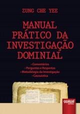 Capa do livro: Manual Pr�tico da Investiga��o Dominial - Coment�rios - Perguntas e Respostas - Metodologia da Investiga��o � Causu�stica, Zung Che Yee
