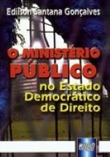 Capa do livro: Ministério Público no Estado Democrático de Direito, O, Edilson Santana Gonçalves