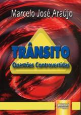 Capa do livro: Trânsito - Questões Controvertidas, Marcelo José Araújo