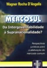 Capa do livro: Mercosul: da Intergovernabilidade à Supranacionalidade?, Wagner Rocha D´Angelis