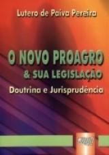 Capa do livro: Novo Proagro & Sua Legislação Doutrina e Jurisprudência, O, Lutero de Paiva Pereira