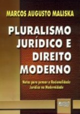 Capa do livro: Pluralismo Jurídico e Direito Moderno, Marcos Augusto Maliska