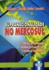 Capa do livro: Supranacionalidade no Mercosul, Adriane Cláudia Melo Lorentz