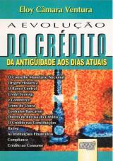 Capa do livro: Evolução do Crédito da Antigüidade aos Dias Atuais, A, Eloy Câmara Ventura