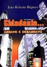 Capa do livro: Cidadania... Agravo e Desagravo, João Roberto Régnier