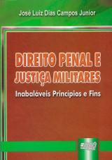 Capa do livro: Direito Penal e Justiça Militares, José Luiz Dias Campos Junior