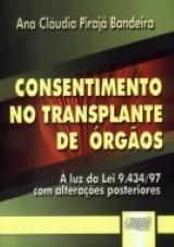 Capa do livro: Consentimento no Transplante de Órgãos, Ana Cláudia Pirajá Bandeira