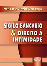Capa do livro: Sigilo Bancário & Direito à Intimidade, Maria José Oliveira Lima Roque