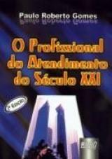Capa do livro: Profissional do Atendimento do Século XXI, O, Paulo Roberto Gomes