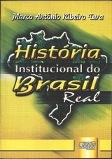 Capa do livro: História Institucional do Brasil Real, Marco Antônio Ribeiro Tura