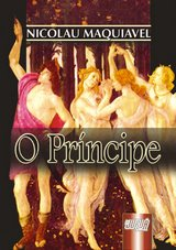 Capa do livro: Príncipe, O - Com Notas de Napoleão Bonaparte e da Tradutora, Nicolau Maquiavel - Trad.: Nélia Maria P. P. von Tempski-Silka
