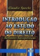 Capa do livro: Introdução ao Estudo do Direito - Reflexões Sociopolíticas, Cláudio Specht