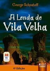 Capa do livro: Lenda de Vila Velha, A, George Schpatoff