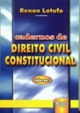 Capa do livro: Cadernos de Direito Constitucional Civil - Caderno 2, Coordenador: Renan Lotufo