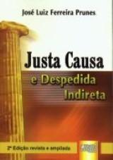 Capa do livro: Justa Causa e Despedida Indireta, José Luiz Ferreira Prunes