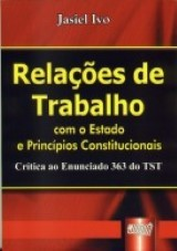 Capa do livro: Rela��es de Trabalho - com o Estado e Princ�pios Constitucionais, Jasiel Ivo