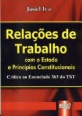 Capa do livro: Relações de Trabalho - com o Estado e Princípios Constitucionais, Jasiel Ivo