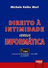 Capa do livro: Direito à Intimidade Versus Informática, Michele Keiko Mori