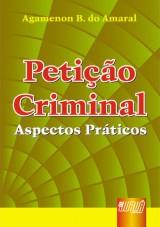 Capa do livro: Petição Criminal - Aspectos Práticos, Agamenon B. do Amaral
