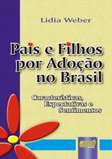 Capa do livro: Pais e Filhos por Adoção no Brasil - Características, Expectativas e Sentimentos, Lidia Weber