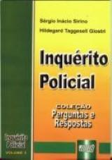 Capa do livro: Inquérito Policial - Coleção Perguntas e Respostas - vol. 3, Sérgio Inácio Sirino e Hildegard Taggesell Giostri