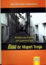 Capa do livro: Visões da Cidade: um passeio por Rua de Miguel Torga, Marcella Lopes Guimarães