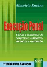 Capa do livro: Execução Penal - Cartas e conclusões de congressos, simpósios, encontros e seminários, Maurício Kuehne