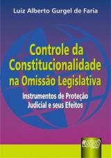 Capa do livro: Controle da Constitucionalidade na Omissão Legislativa, Luiz Alberto Gurgel de Faria