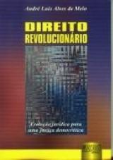 Capa do livro: Direito Revolucionário, André Luís Alves de Melo