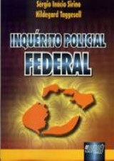 Capa do livro: Inquérito Polícial Federal, Sérgio Inácio Sirino e Hildegard Taggesell