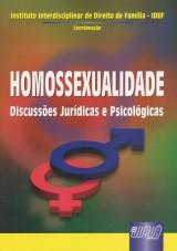 Capa do livro: Homossexualidade - Discussões Jurídicas e Psicológicas, Coordenação Instituto Interdisciplinar de Direito de Família - IDEF