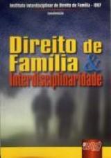 Capa do livro: Direito de Família & Interdisciplinaridade, Coordenação Instituto Interdisciplinar de Direito de Família - IDEF