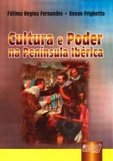 Capa do livro: Cultura e Poder - Na Península Ibérica, Fátima Regina Fernandes - Renan Frighetto
