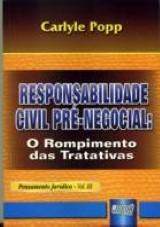 Capa do livro: Responsabilidade Civil Pré-Negocial : O Rompimento das Tratativas - Pensamento Jurídico vol. III, Carlyle Popp