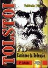 Capa do livro: Tolstoi e os Caminhos da Redenção, Valfrido Piloto