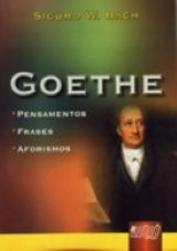 Capa do livro: Goethe - Pensamentos, Frases, Aforismos, Sigurd W. Bach