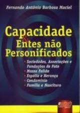 Capa do livro: Capacidade & Entes não Personificados, Fernando Antônio Barbosa Maciel