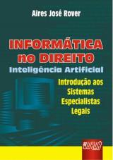 Capa do livro: Informática no Direito - Inteligência Artificial, Aires José Rover