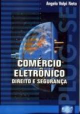 Capa do livro: Comércio Eletrônico - Direito e Segurança, Angelo Volpi Neto