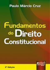 Capa do livro: Fundamentos do Direito Constitucional - Revisada e Ampliada, 2� Edi��o, Paulo M�rcio Cruz