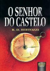 Capa do livro: Senhor do Castelo, O, Rodrigo Bertozzi